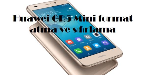 Huawei GR5 Mini format atma ve sıfırlama