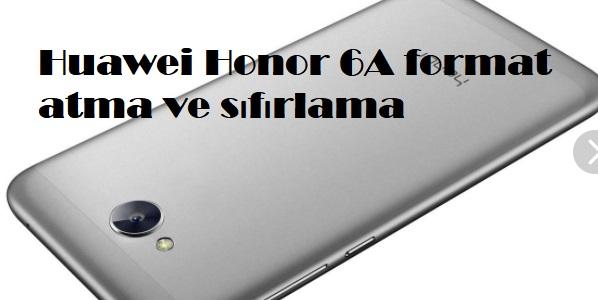 Huawei Honor 6A format atma ve sıfırlama