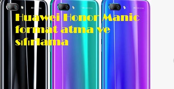 Huawei Honor Manic format atma ve sıfırlama