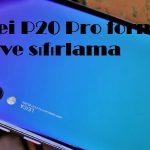 Huawei P20 Pro format atma ve sıfırlama
