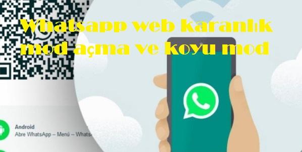 Whatsapp web karanlık mod açma ve koyu mod