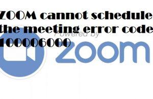 ZOOM cannot schedule the meeting error code 100006000