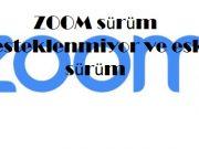 ZOOM sürüm desteklenmiyor ve eski sürüm