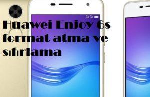 Huawei Enjoy 6s format atma ve sıfırlama