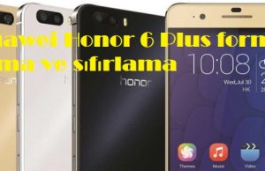 Huawei Honor 6 Plus format atma ve sıfırlama
