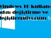 Windows 10 kullanıcı adını değiştirme ve değiştiremiyorum