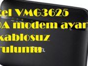Zyxel VMG3625 T20A modem ayarı ve kablosuz kurulumu