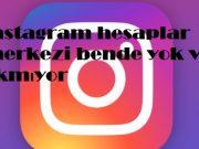instagram hesaplar merkezi bende yok ve çıkmıyor