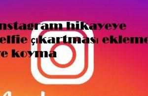 instagram hikayeye selfie çıkartması ekleme ve koyma