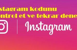 instagram kodunu kontrol et ve tekrar dene
