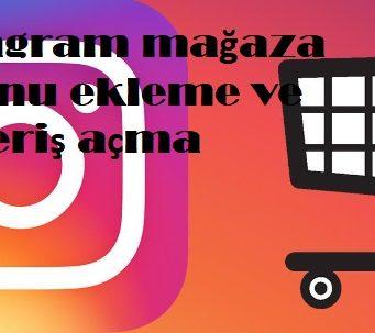 instagram mağaza butonu ekleme ve alışveriş açma