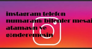 instagram telefon numaramı bilenler mesaj atamasın ve gönderemesin