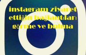instagram ziyaret ettiğin bağlantıları görme ve bulma