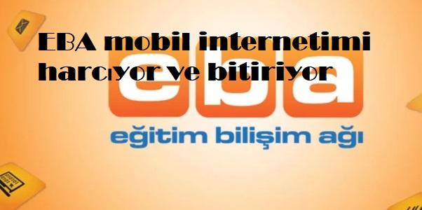 EBA mobil internetimi harcıyor ve bitiriyor