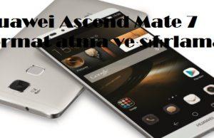 Huawei Ascend Mate 7 format atma ve sıfırlama