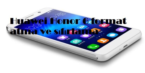 Huawei Honor 6 format atma ve sıfırlama