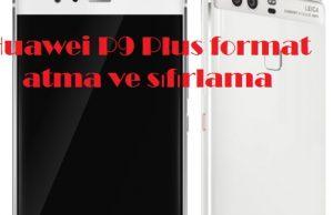 Huawei P9 Plus format atma ve sıfırlama