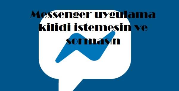 Messenger uygulama kilidi istemesin