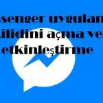 Messenger uygulama kilidini açma ve etkinleştirme
