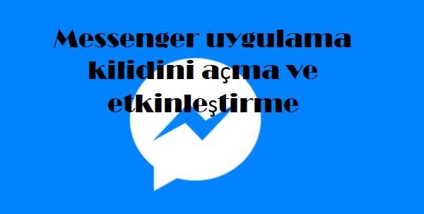 Messenger uygulama kilidini açma