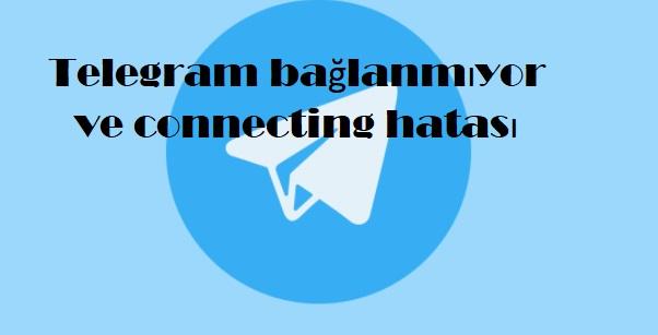 Telegram bağlanmıyor ve connecting hatası