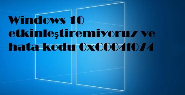 Windows 10 etkinleştiremiyoruz