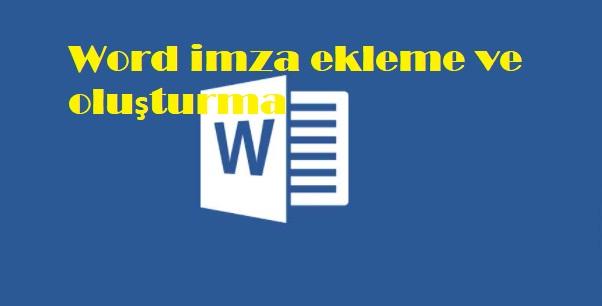 Word imza ekleme ve oluşturma