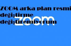 ZOOM arka plan resmi değiştirme değiştiremiyorum