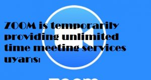 ZOOM is temporarily providing unlimited time meeting services uyarısı