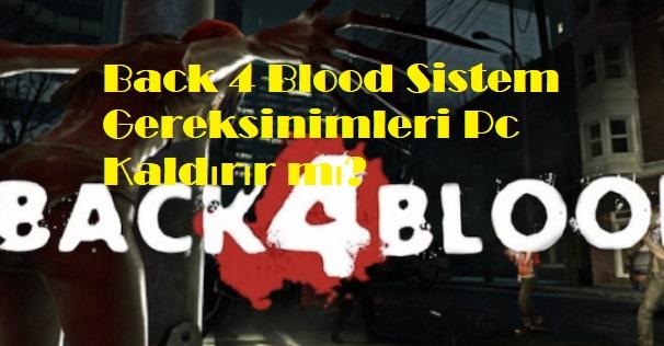 Back 4 Blood Sistem Gereksinimleri Pc Kaldırır mı
