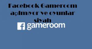 Facebook Gameroom açılmıyor ve oyunlar siyah