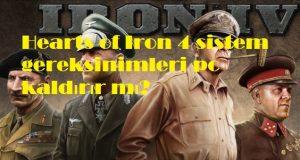 Hearts of Iron 4 sistem gereksinimleri pc kaldırır mı