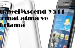 Huawei Ascend Y511 format atma ve sıfırlama