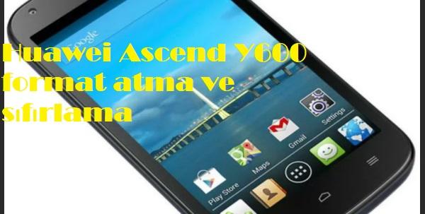 Huawei Ascend Y600 format atma ve sıfırlama