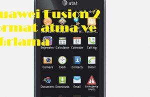 Huawei Fusion 2 format atma ve sıfırlama