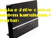 Nokia g-240w-c gpon modem kurulumu ve ayarları
