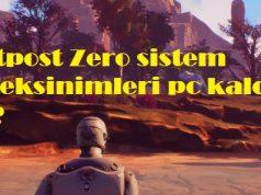 Outpost Zero sistem gereksinimleri pc kaldırır mı