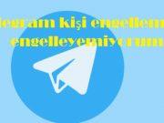 Telegram kişi engelleme ve engelleyemiyorum