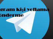 Telegram kişi yollama ve gönderme