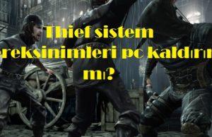 Thief sistem gereksinimleri pc kaldırır mı