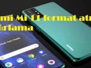 Xiaomi Mi 11 format atma ve sıfırlama