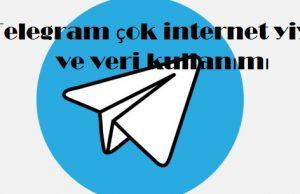 Telegram çok internet yiyor ve veri kullanımı