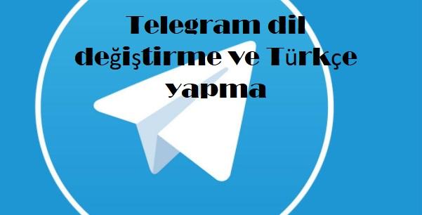 Telegram dil değiştirme ve Türkçe yapma