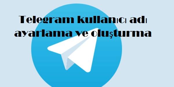 Telegram kullanıcı adı ayarlama ve oluşturma