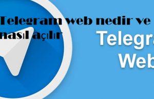 Telegram web nedir ve nasıl açılır