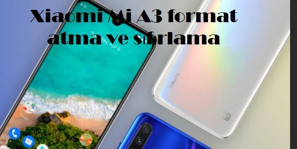 Xiaomi Mi A3 format atma ve sıfırlama