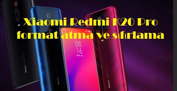 Xiaomi Redmi K20 Pro format atma ve sıfırlama