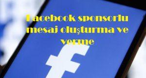 Facebook sponsorlu mesaj oluşturma ve verme