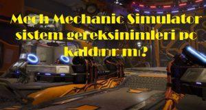 Mech Mechanic Simulator sistem gereksinimleri pc kaldırır mı