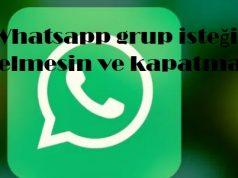 Whatsapp grup isteği gelmesin ve kapatma
